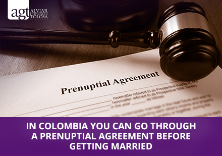 A Contract of Prenuptial Agreement Before Getting Marriage in Colombia